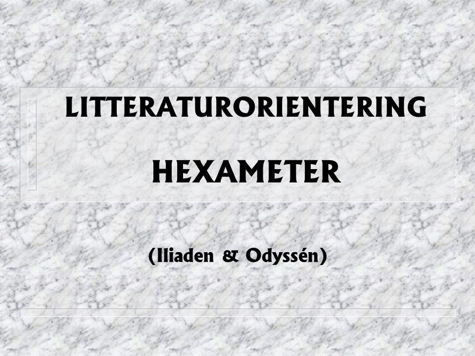 LITTERATURORIENTERING HEXAMETER