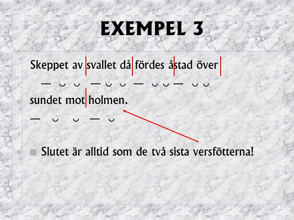 EXEMPEL 3 Skeppet av svallet då fördes åstad över