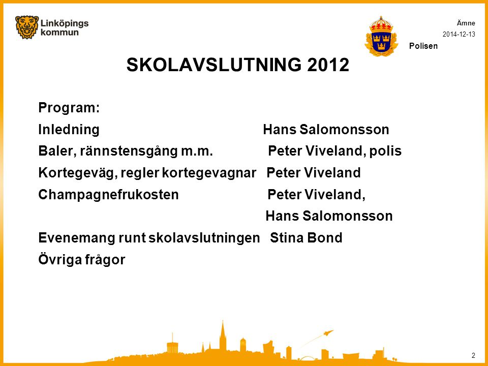 SKOLAVSLUTNING 2012 Program: Inledning Hans Salomonsson
