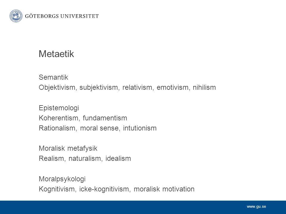 Metaetik Semantik. Objektivism, subjektivism, relativism, emotivism, nihilism. Epistemologi. Koherentism, fundamentism.