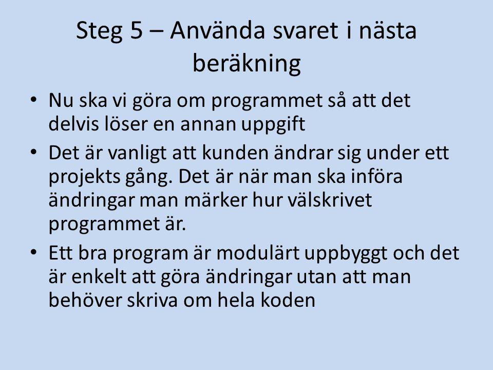 Steg 5 – Använda svaret i nästa beräkning