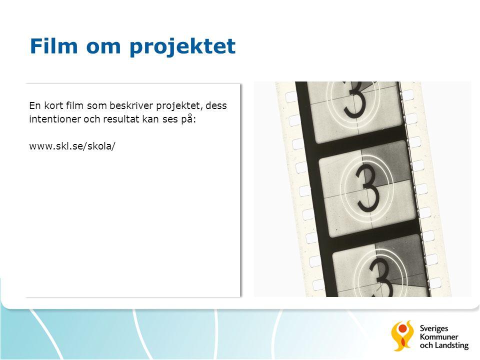 Film om projektet En kort film som beskriver projektet, dess intentioner och resultat kan ses på: www.skl.se/skola/