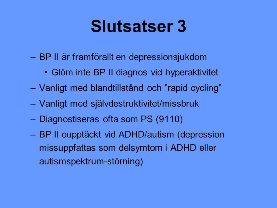 Slutsatser 3 BP II är framförallt en depressionsjukdom