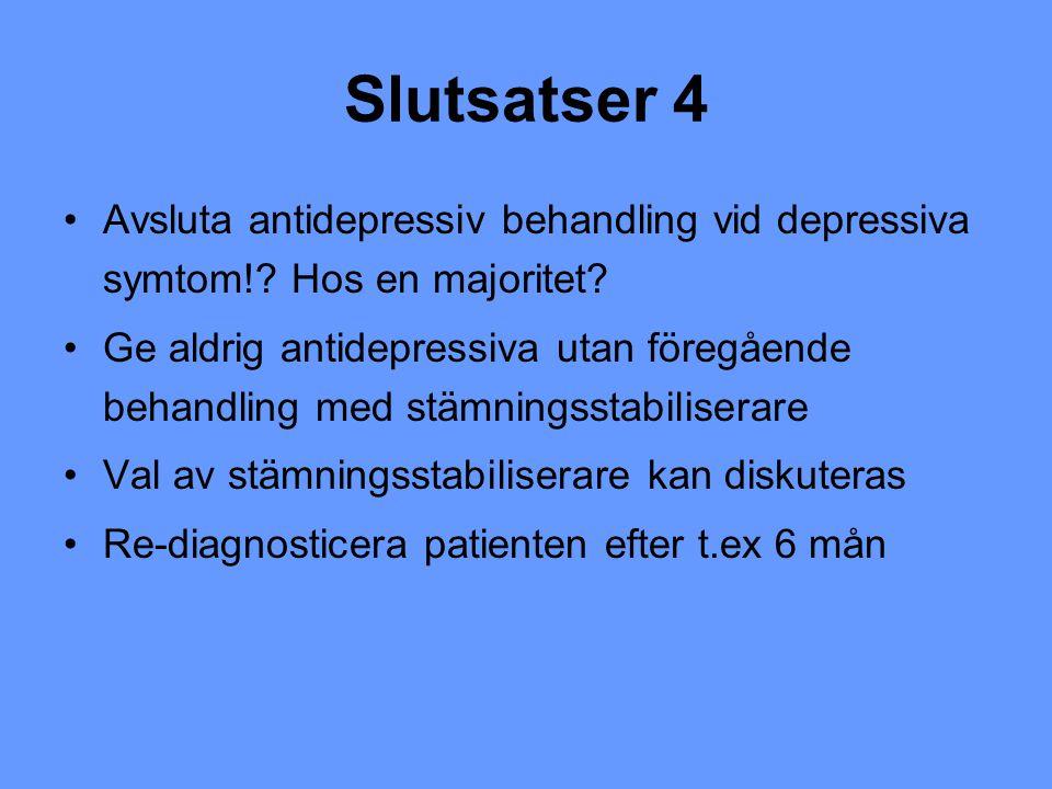 Slutsatser 4 Avsluta antidepressiv behandling vid depressiva symtom! Hos en majoritet