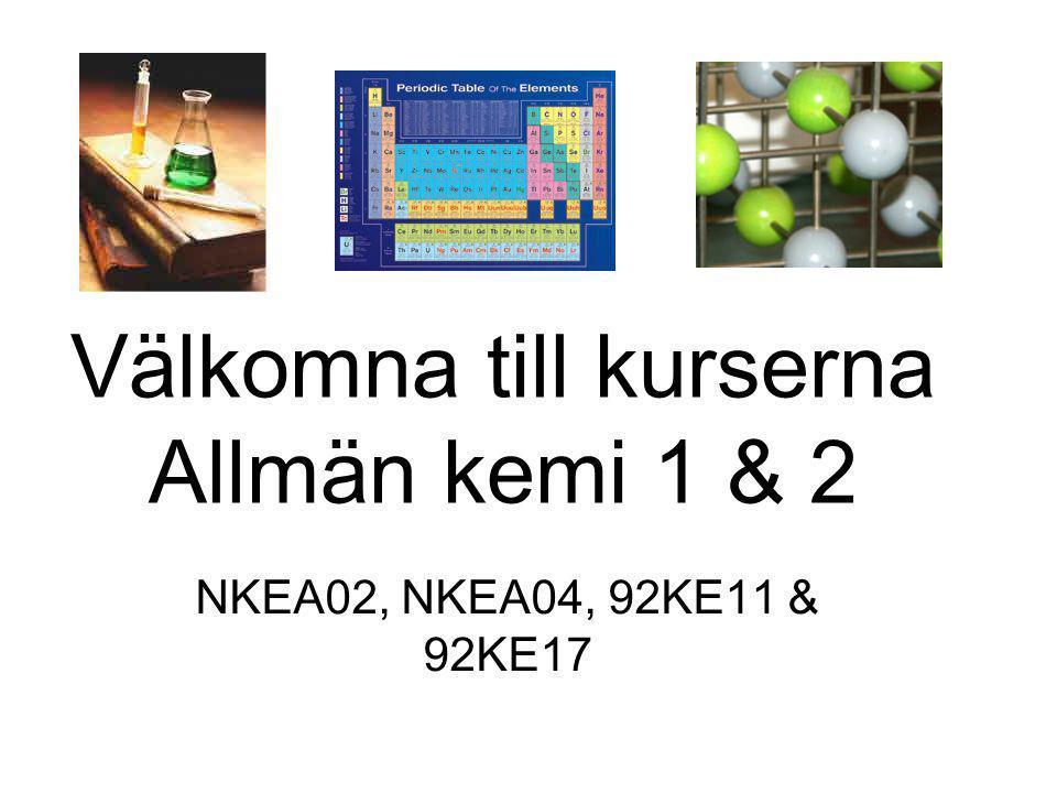 Välkomna till kurserna Allmän kemi 1 & 2