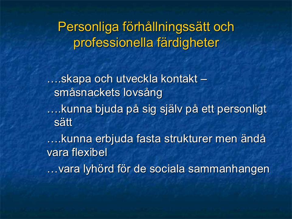 Personliga förhållningssätt och professionella färdigheter