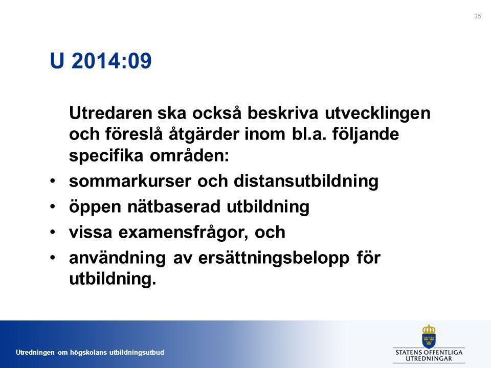 U 2014:09 Utredaren ska också beskriva utvecklingen och föreslå åtgärder inom bl.a. följande specifika områden: