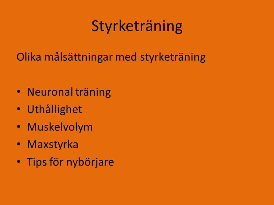 Styrketräning Olika målsättningar med styrketräning Neuronal träning