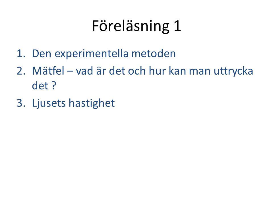 Föreläsning 1 Den experimentella metoden