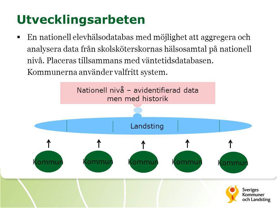 Nationell nivå – avidentifierad data men med historik