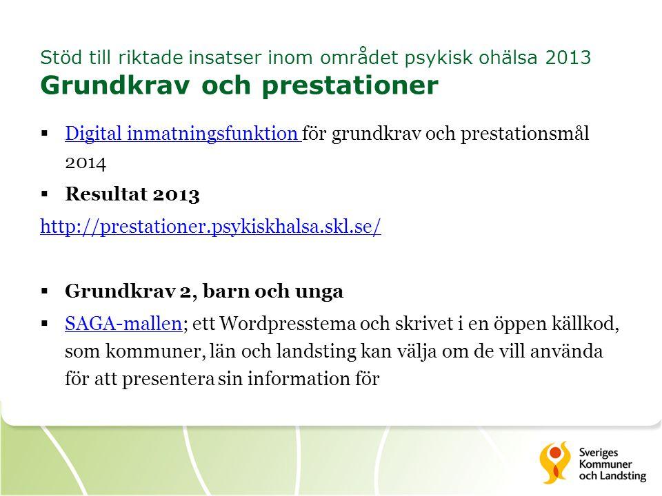 Stöd till riktade insatser inom området psykisk ohälsa 2013 Grundkrav och prestationer