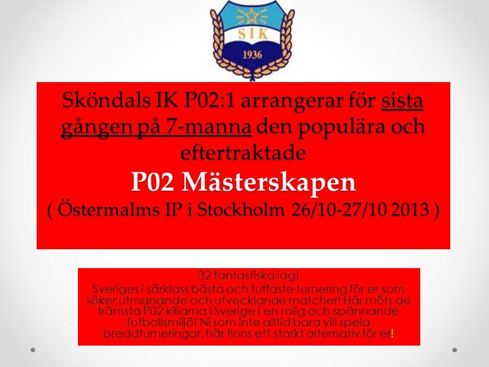 Sköndals IK P02:1 arrangerar för sista gången på 7-manna den populära och eftertraktade P02 Mästerskapen ( Östermalms IP i Stockholm 26/10-27/10 2013 )