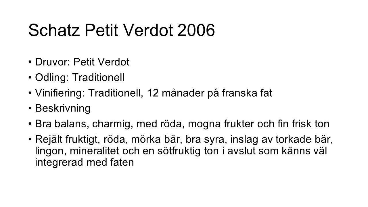 Schatz Petit Verdot 2006 Druvor: Petit Verdot Odling: Traditionell