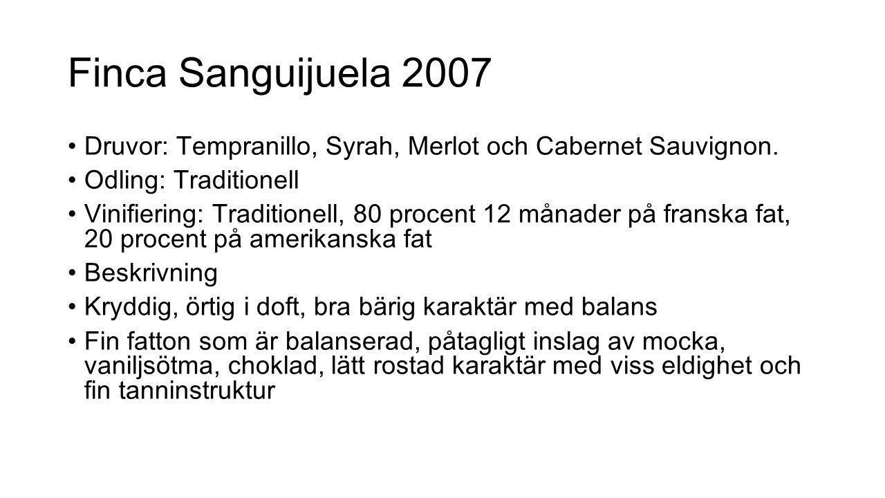 Finca Sanguijuela 2007 Druvor: Tempranillo, Syrah, Merlot och Cabernet Sauvignon. Odling: Traditionell.