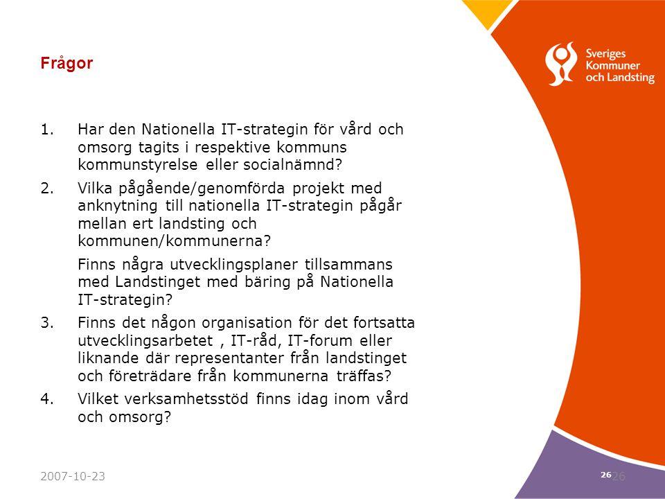 Frågor Har den Nationella IT-strategin för vård och omsorg tagits i respektive kommuns kommunstyrelse eller socialnämnd