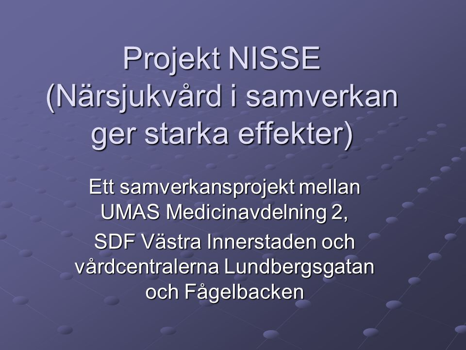 Projekt NISSE (Närsjukvård i samverkan ger starka effekter)