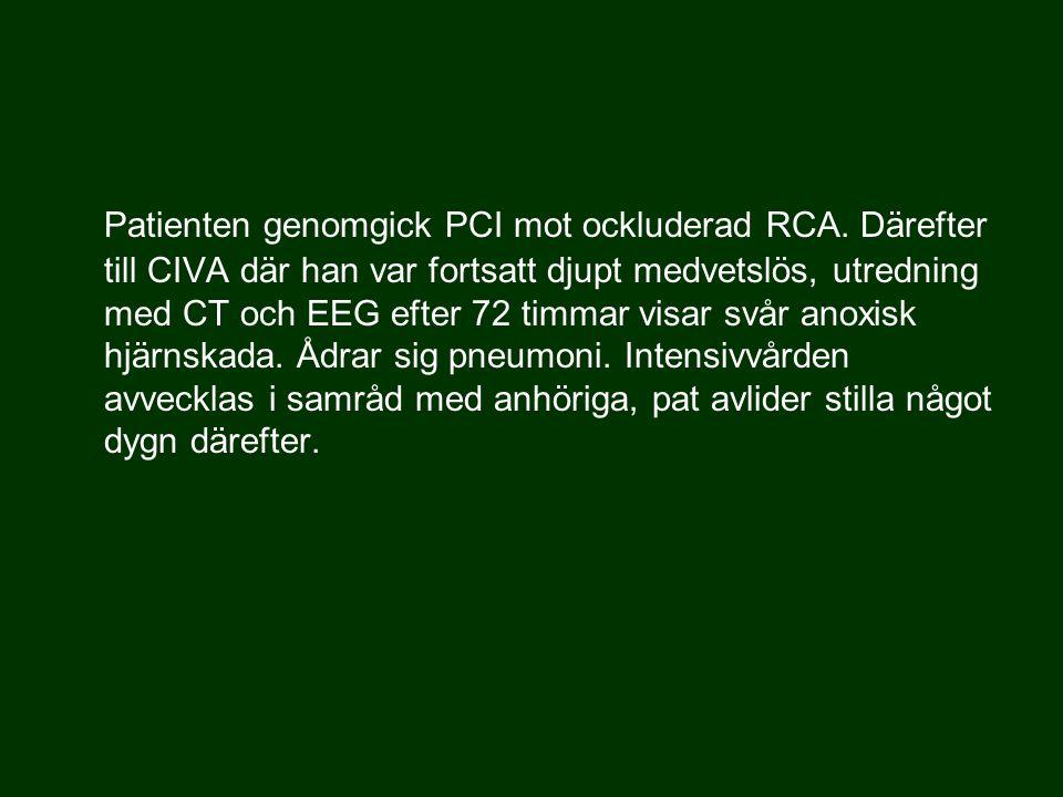Patienten genomgick PCI mot ockluderad RCA