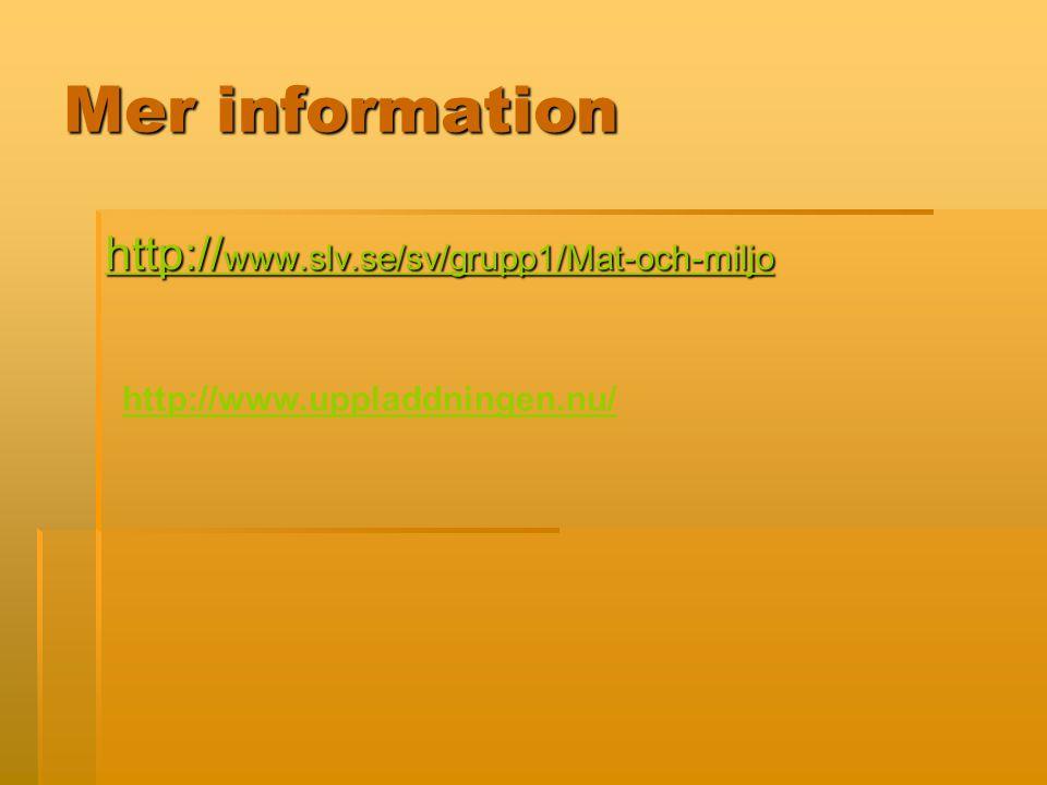 Mer information http://www.slv.se/sv/grupp1/Mat-och-miljo