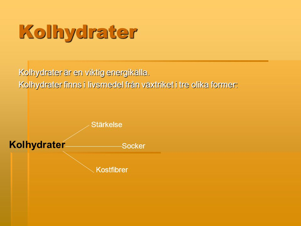 Kolhydrater Kolhydrater Kolhydrater är en viktig energikälla.