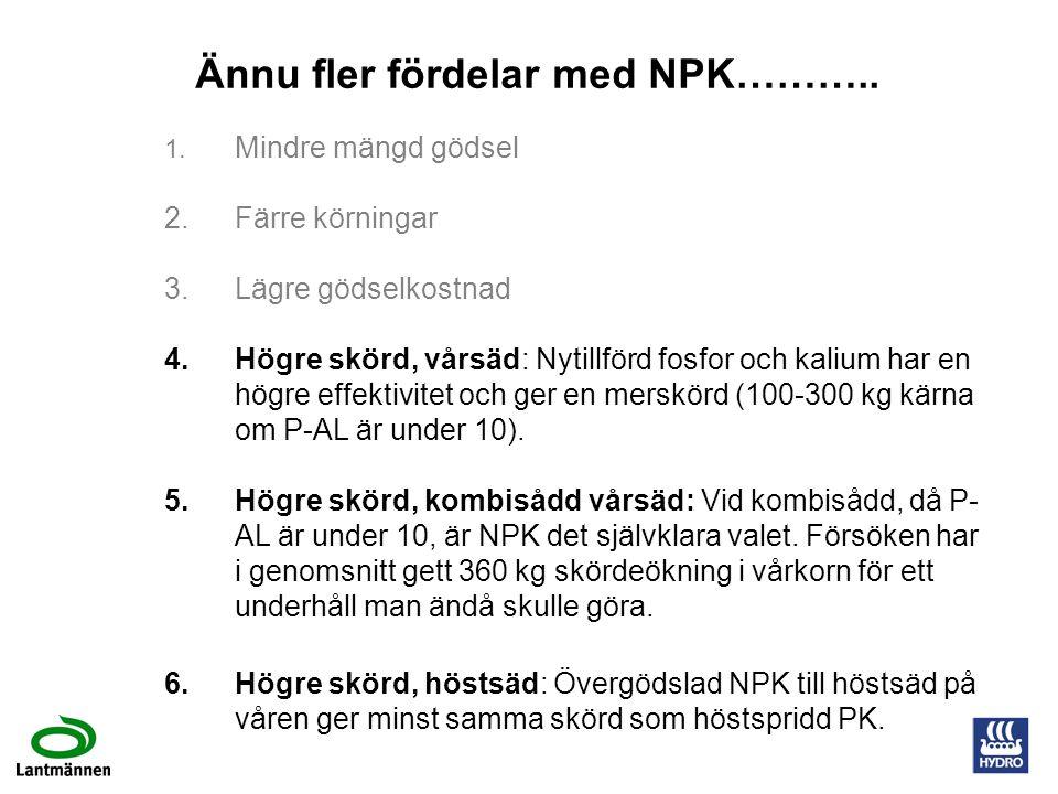 Ännu fler fördelar med NPK………..