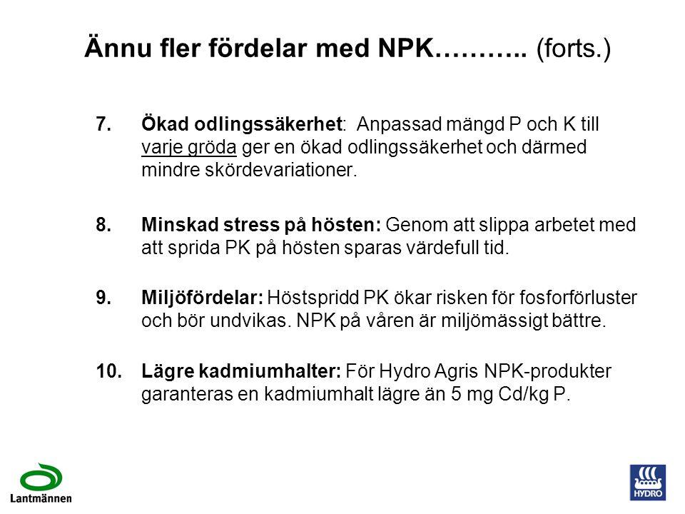 Ännu fler fördelar med NPK……….. (forts.)