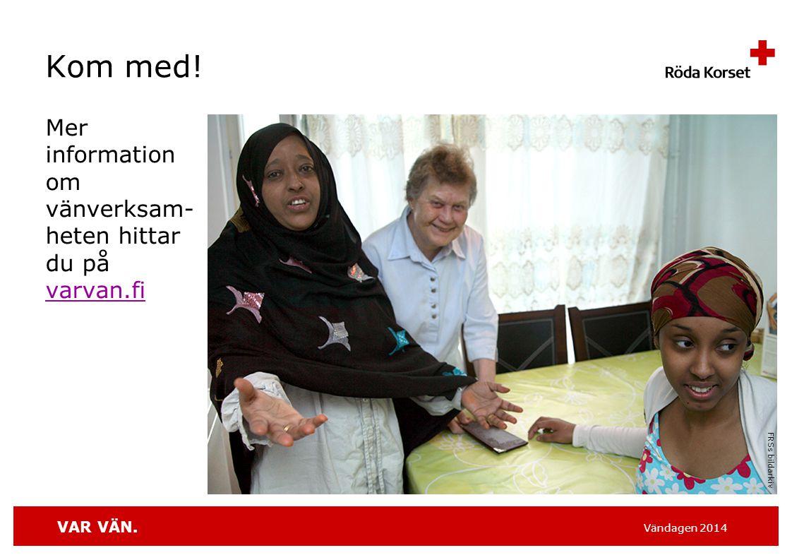 Kom med! Mer information om vänverksam-heten hittar du på varvan.fi