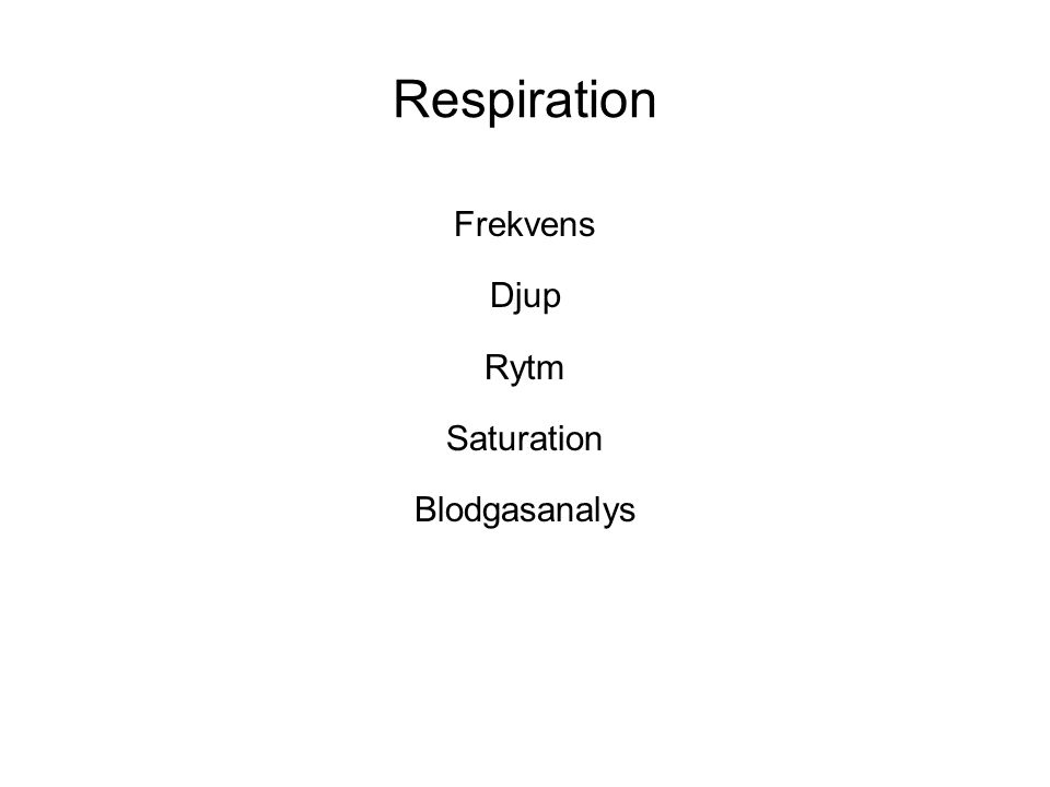 Respiration Frekvens Djup Rytm Saturation Blodgasanalys