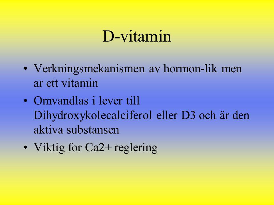 D-vitamin Verkningsmekanismen av hormon-lik men ar ett vitamin