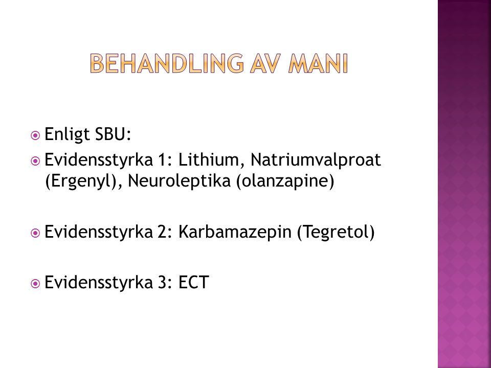 Behandling av mani Enligt SBU: