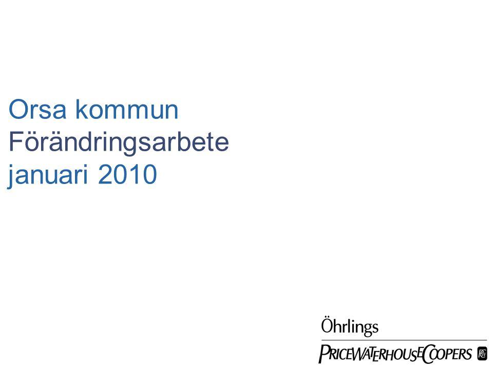 Orsa kommun Förändringsarbete januari 2010 Date