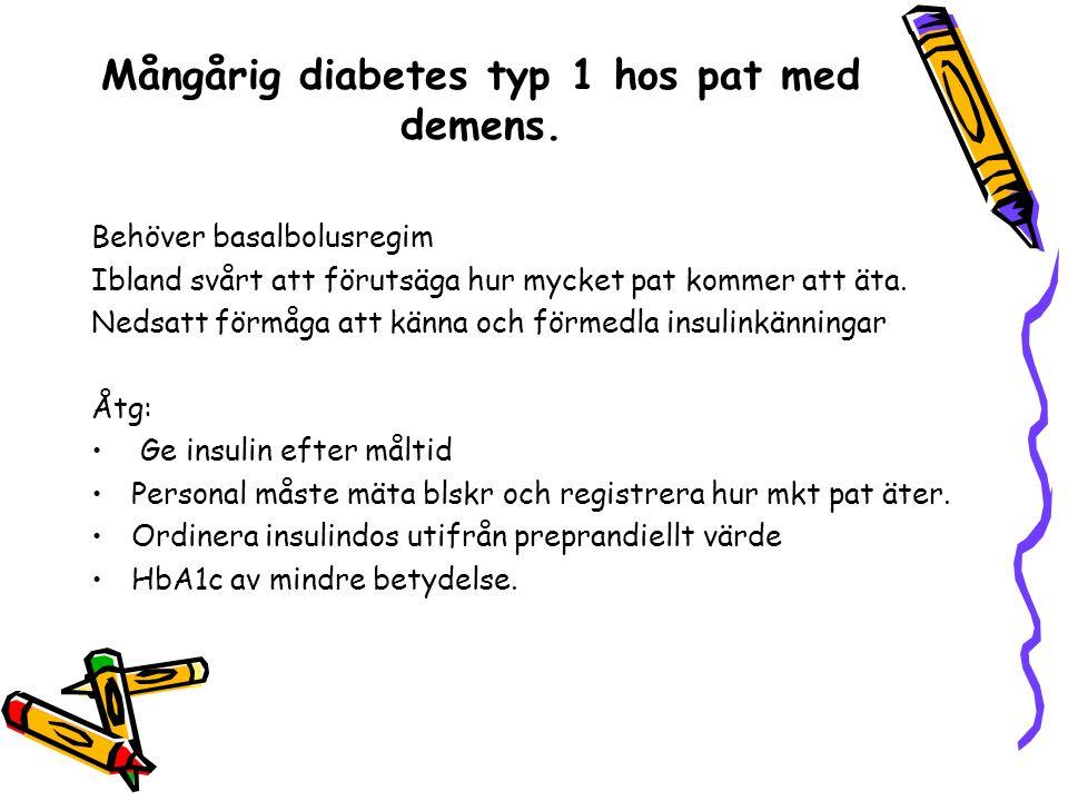 Mångårig diabetes typ 1 hos pat med demens.