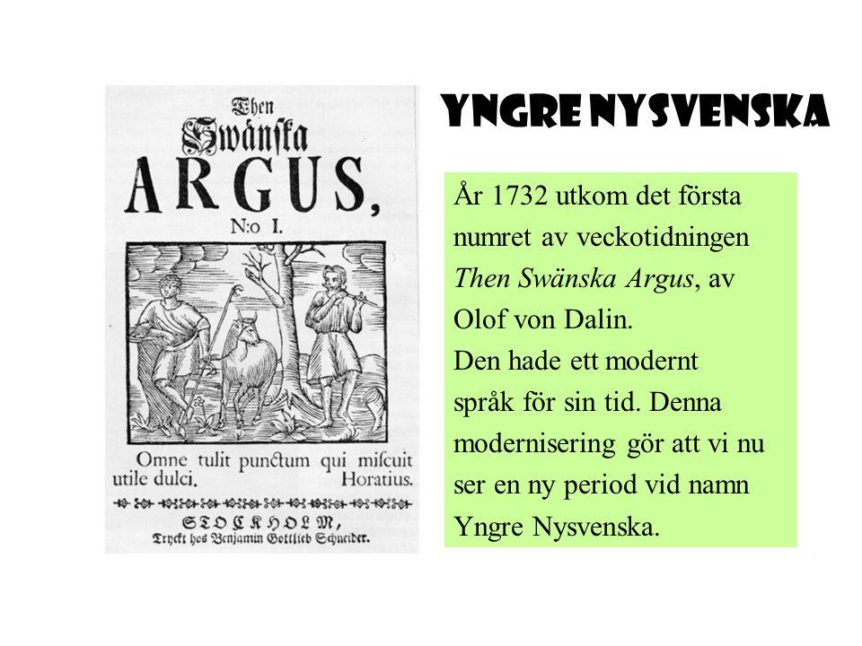 Yngre Nysvenska År 1732 utkom det första numret av veckotidningen