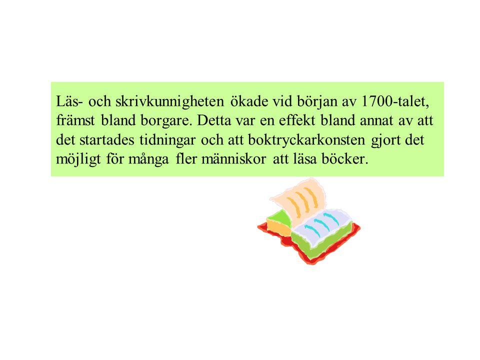 Läs- och skrivkunnigheten ökade vid början av 1700-talet, främst bland borgare.
