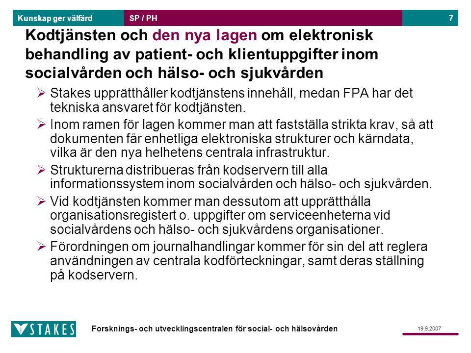 SP / PH Kodtjänsten och den nya lagen om elektronisk behandling av patient- och klientuppgifter inom socialvården och hälso- och sjukvården.