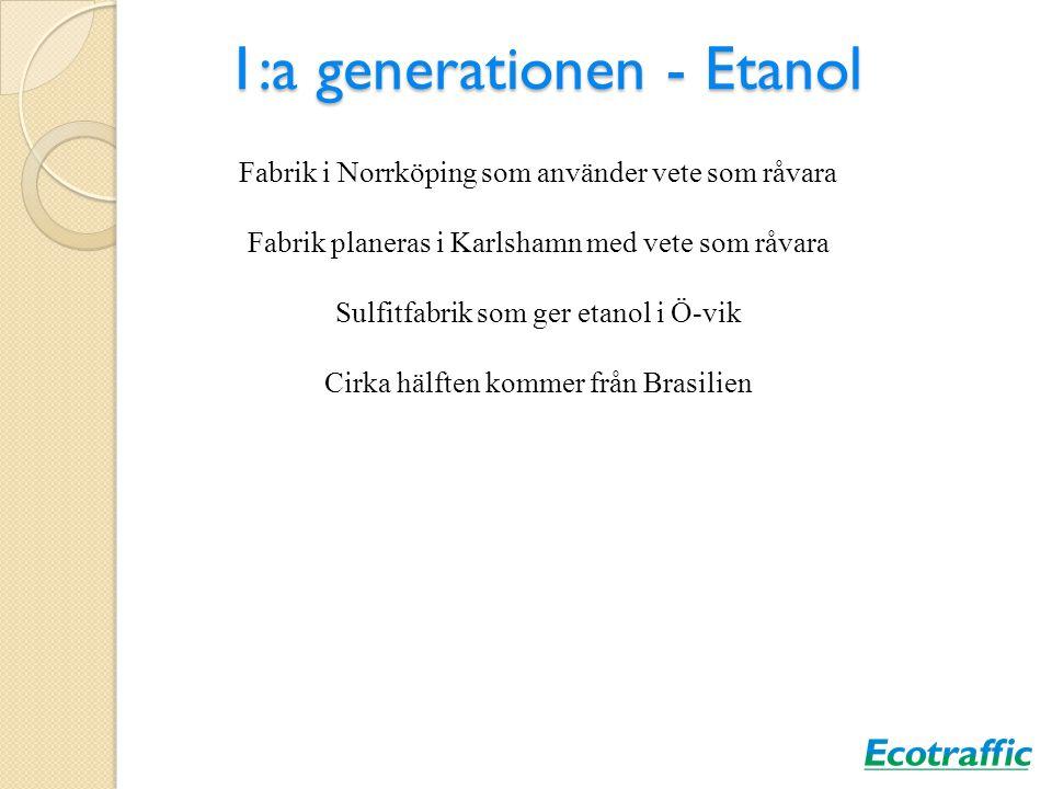 1:a generationen - Etanol