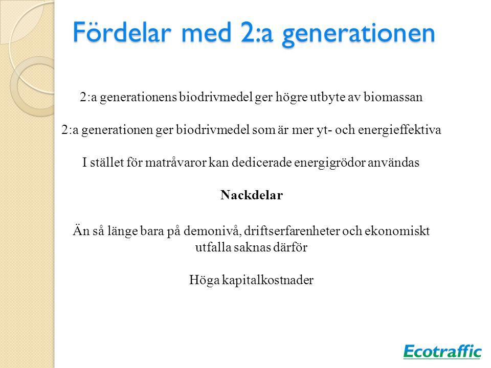 Fördelar med 2:a generationen