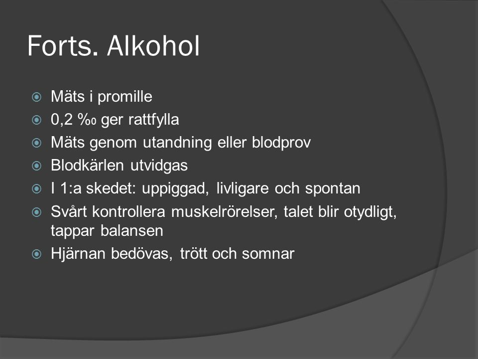 Forts. Alkohol Mäts i promille 0,2 %0 ger rattfylla