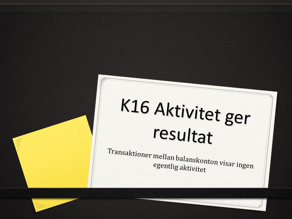 K16 Aktivitet ger resultat