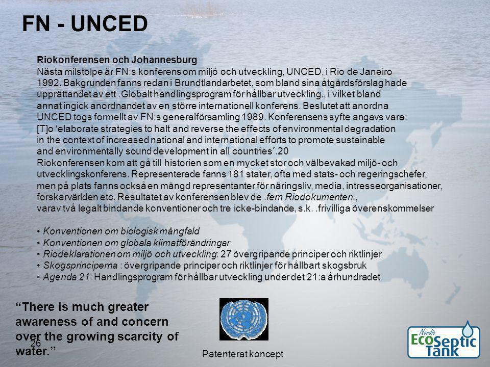 FN - UNCED Riokonferensen och Johannesburg. Nästa milstolpe är FN:s konferens om miljö och utveckling, UNCED, i Rio de Janeiro.