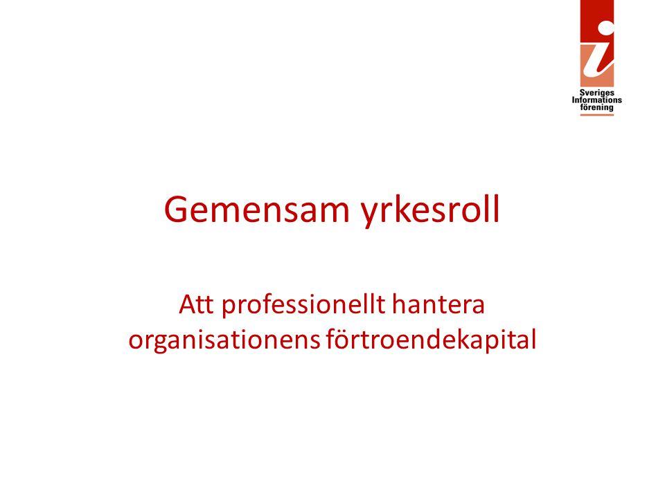 Att professionellt hantera organisationens förtroendekapital
