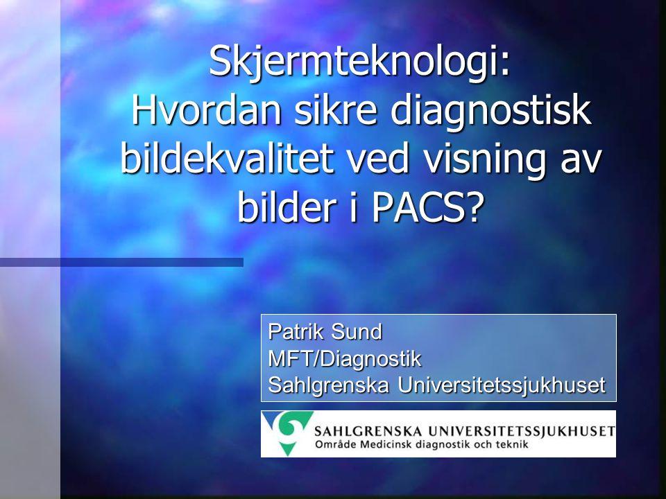 Skjermteknologi: Hvordan sikre diagnostisk bildekvalitet ved visning av bilder i PACS