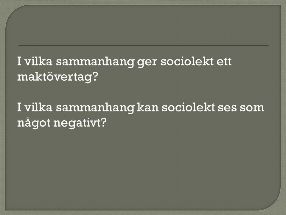 I vilka sammanhang ger sociolekt ett maktövertag