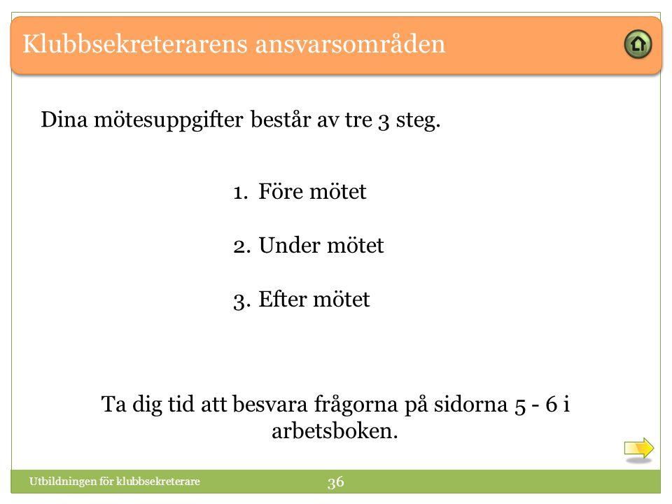 Ta dig tid att besvara frågorna på sidorna 5 - 6 i arbetsboken.