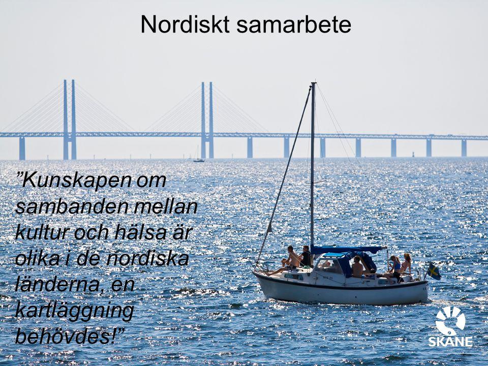 Nordiskt samarbete Kunskapen om sambanden mellan kultur och hälsa är olika i de nordiska länderna, en kartläggning behövdes!