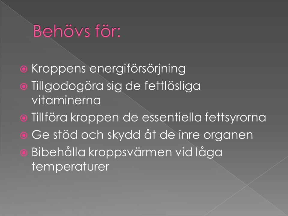 Behövs för: Kroppens energiförsörjning