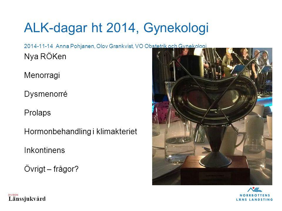 ALK-dagar ht 2014, Gynekologi 2014-11-14 Anna Pohjanen, Olov Grankvist, VO Obstetrik och Gynekologi