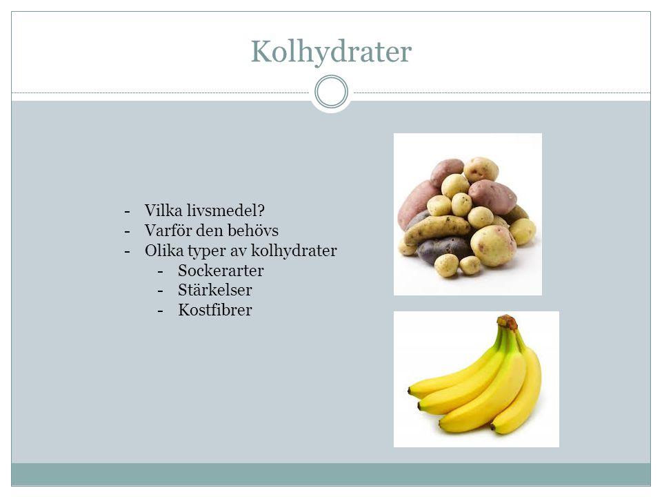 Kolhydrater Vilka livsmedel Varför den behövs