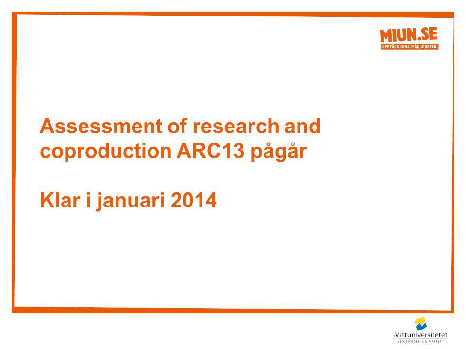 Assessment of research and coproduction ARC13 pågår Klar i januari 2014