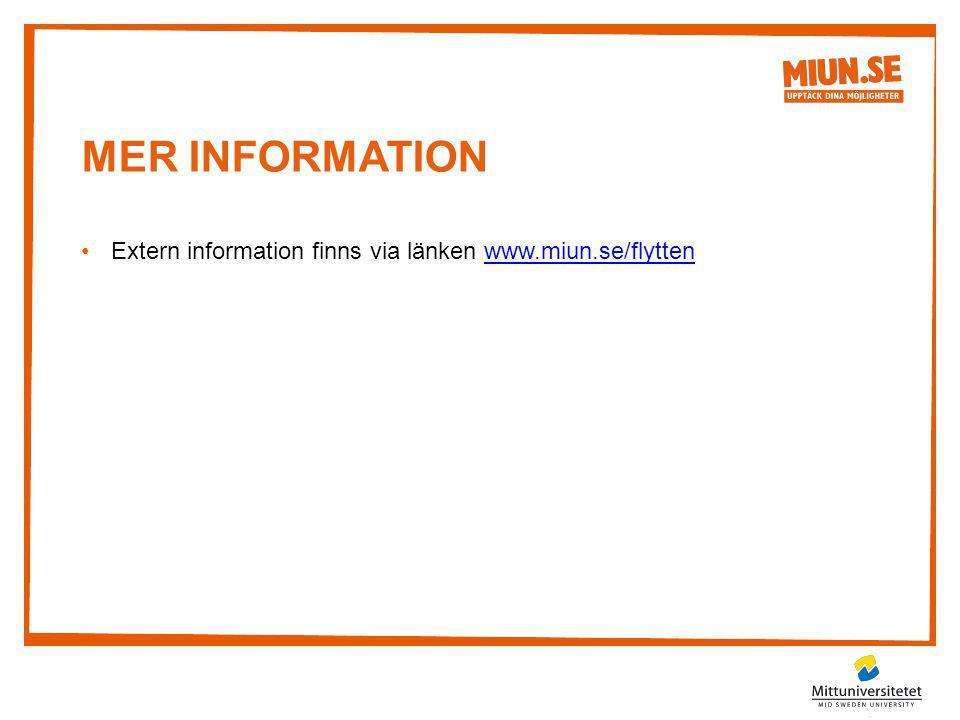 Mer information Extern information finns via länken www.miun.se/flytten