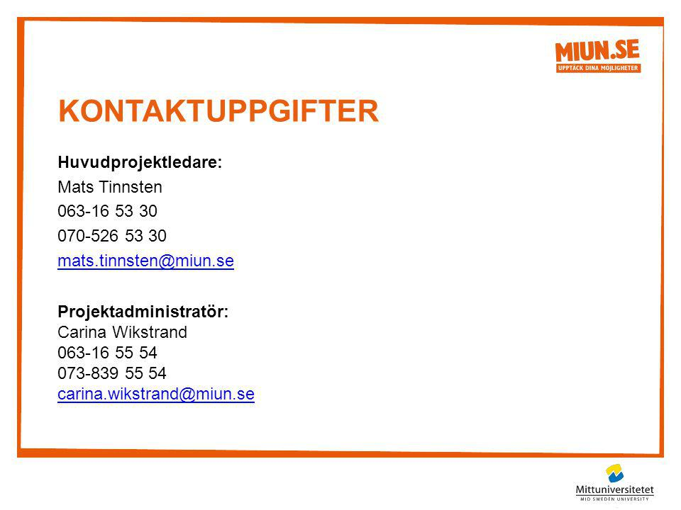 Kontaktuppgifter Huvudprojektledare: Mats Tinnsten 063-16 53 30
